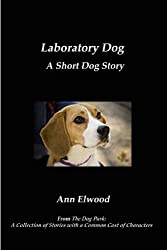 Laboratory Dog: A Short Dog Story
