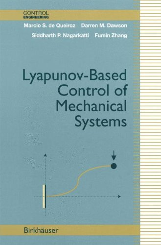 Lyapunov-Based Control of Mechanical Systems (Control Engineering)