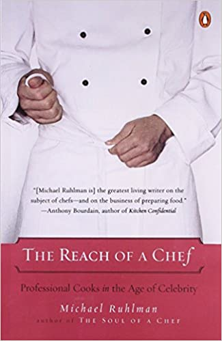 The Reach of a Chef: Professional Cooks in the Age of Celebrity by Ruhlman Michael (2007-05-29)