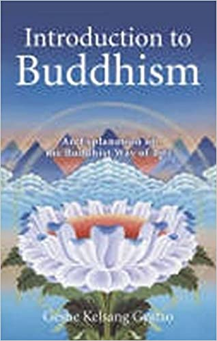 6ca31b565712e Introduction to Buddhism: An Explanation of the Buddhist Way of Life:  Amazon.co.uk: Geshe Kelsang Gyatso: 9780948006708: Books