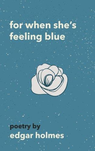 For When She's Feeling Blue