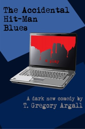 The Accidental Hit-Man Blues: A Dark Comedy PDF