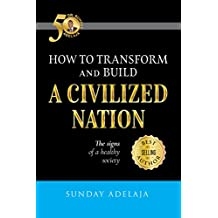 How to transform and build a civilized nation