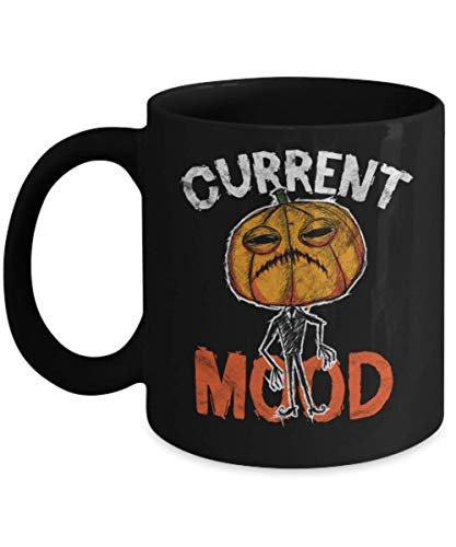 Halloween Current Mood, current mood halloween Mug, Gift Dad for Father's day Daddy, Gift Idea for Women and Mother, Father's Day, Mother's day, Gift -