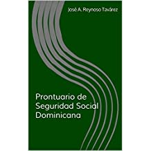 Prontuario de Seguridad Social Dominicana (Spanish Edition)