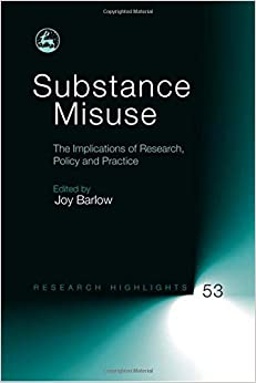 Substance Misuse: The Implications of Research, Policy and Practice (Research Highlights in Social Work)