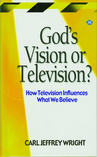 God's Vision or Television? How Television Influences What We Believe