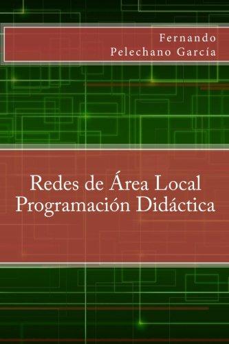 Redes de Área Local Programación Didáctica (Spanish Edition) PDF