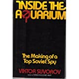 img - for Inside the Aquarium: The Making of a Top Soviet Spy book / textbook / text book