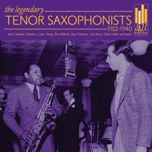 1922-1940 Legendary Tenor Saxophonists
