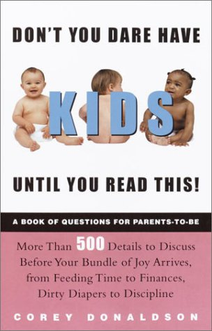 Read Online Don't You Dare Have Kids Until You Read This! : The Book of Questions for Parents-to-Be pdf epub