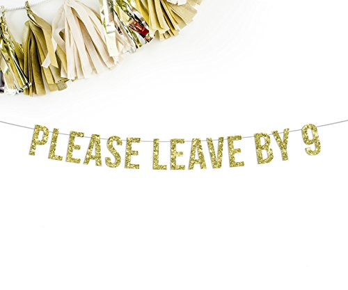 Please Leave By 9 Banner || 30th birthday funny old fart banner sign birthday bachelorette gag gift party pooper - Funny Banner