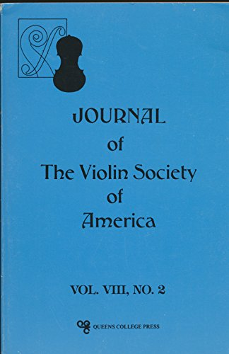 Journal of the Violin Society of America : Articles- Louis Krasner Interviewed; Historic Lute & Violin Varnishes; Michael Tree Inteviewed; Maud Powell; Bow Makers In US; Women & the (Maud Bows)