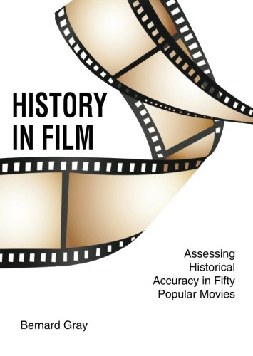 Download History In Film: Assessing Historical Accuracy in Fifty Popular Movies pdf epub