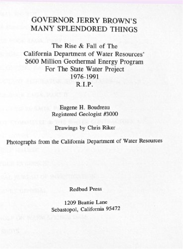 Governor Jerry Brown's many splendored things: The rise & fall of the California Department of Water Resources' $600 million geothermal energy program for the State Water Project 1976-1991 R.I.P