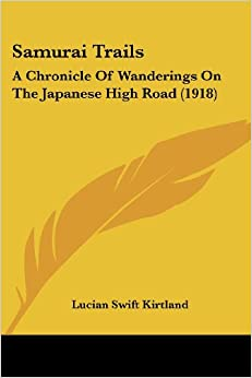 samurai-trails-a-chronicle-of-wanderings-on-the-japanese-high-road-1918