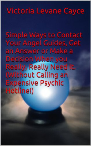 Simple Ways to Contact Your Angel Guides, Get an Answer or Make a Decision When you Really, Really Need it. (Without Calling an Expensive Psychic Hotline!) (Muscle Testing Pendulum)