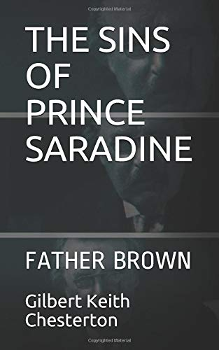 THE SINS OF PRINCE SARADINE: FATHER BROWN THE COMPLETE FATHER BROWN: Amazon.es: Gilbert Keith Chesterton: Libros en idiomas extranjeros