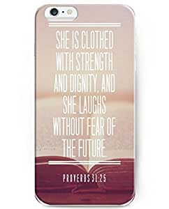 UKASE Quotes Series Hard Plastic Back Case Cover Compatible with iPhone 6 (4.7 inch) - She Is Clothed With Strength And Dignity.She Laughs Without Fear Of The Future. Proverbs 31:25 by runtopwell