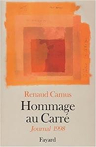 Hommage au Carré : Journal 1998 par Renaud Camus