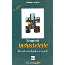 Economie Industrielle: Methode Analyse Sectorielle 3e Ed.