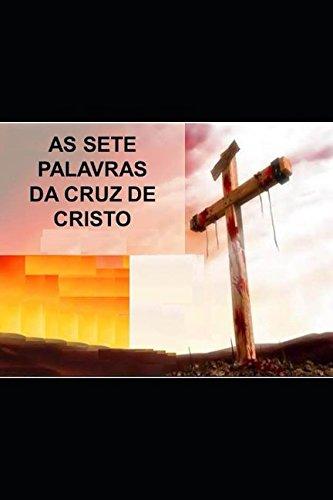 Download AS SETE PALAVRAS DA CRUZ DE CRISTO. (Portuguese Edition) PDF