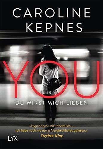 YOU - Du wirst mich lieben (Joe Goldberg, Band 1) Taschenbuch – 29. September 2017 Caroline Kepnes Katrin Reichardt LYX 3736304447
