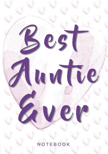 Best Auntie Ever Notebook: 7 x 10 inch Notebook/Journal for the Coolest Aunts (Inspirational Notebooks, Journals and Diaries for Women) pdf epub