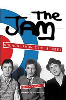 The Jam: Sounds from the Street by Graham Willmott (2004)