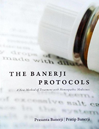 The Banerji Protocols - A New Method of Treatment with Homeopathic Medicines by Prasanta Banerji (2013-01-01) ()