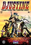 Djustine: Tales of the Twisted West Vol.1 (Volume 1)