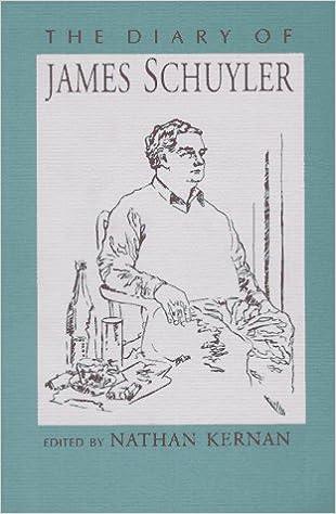 Slikovni rezultat za James Schuyler, The Diary of James Schuyler,