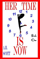 Her Time Is Now: Book One: Book One