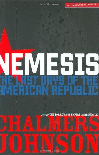 Nemesis: The Last Days of the American Republic (American Empire Project) pdf