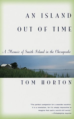 An Island Out of Time: A Memoir of Smith Island in the Chesapeake (Of Va Chesapeake America Bank)