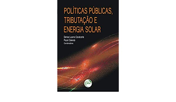 Políticas Públicas, Tributação e Energia Solar: Amazon.es: Denise Lucena Cavalcante: Libros