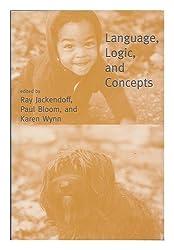 Language, Logic, and Concepts : Essays in Memory of John MacNamara / Edited by Ray Jackendoff, Paul Bloom, and Karen Wynn