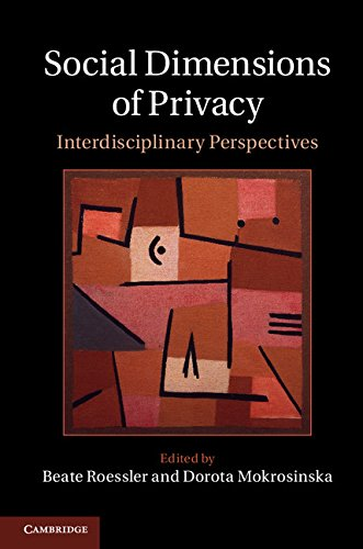 Download Social Dimensions of Privacy: Interdisciplinary Perspectives (Cambridge Intellectual Property and Information Law) Pdf