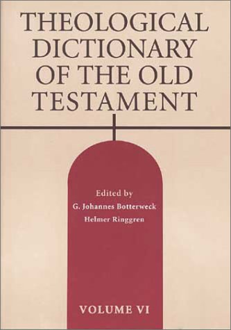 Theological Dictionary of the Old Testament, Vol. 6 (Volume 6)
