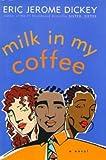 Milk in My Coffee, Eric Jerome Dickey, 0525943854