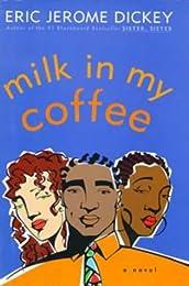 Milk in my Coffee