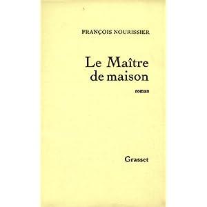 Le Maître de maison par François Nourissier