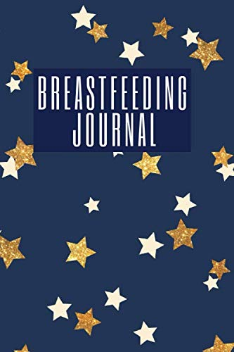 Breastfeeding Journal: New Mama Log Book - the ideal gift for mums to be, baby showers etc.