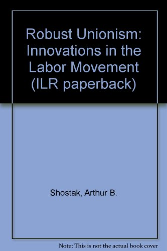 Download Robust Unionism Innovations In The Labor Movement Ilr