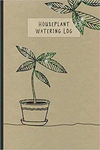 House Plant Watering Log: 6 x 9 Plant Parent Weekly