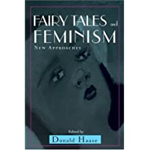 Fairy Tales and Feminism: New Approaches