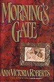Morning's Gate, Ann V. Roberts, 0688110746