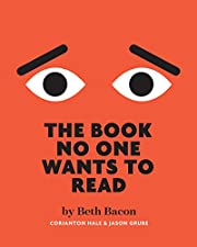The Book No One Wants To Read: A funny interactive activity book that gets reluctant readers reading