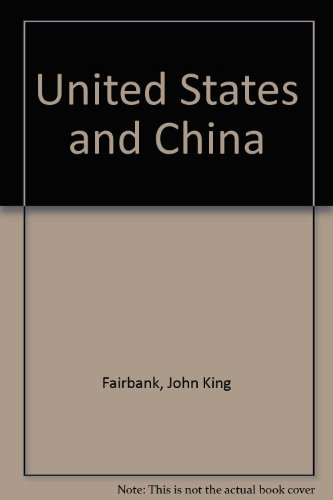 The United States and China: Third edition (States Fairbank United And China)