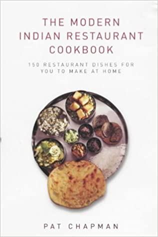 The modern indian restaurant cookbook curry club amazon the modern indian restaurant cookbook curry club amazon pat chapman 9781843581345 books forumfinder Choice Image